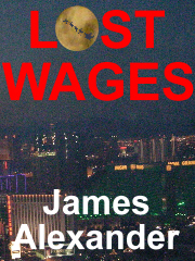 Lost Wages: A Las Vegas Christmas Tale by James Alexander