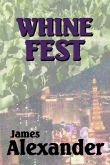 Whine Fest by James Alexander